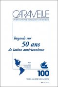 n° 100 - Regards sur 50 ans de latino-américanisme