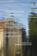 Distorsions cognitives : formes, récits, imaginaires